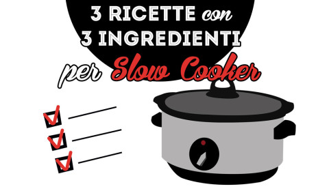 3 ricette con 3 ingredienti per slow cooker