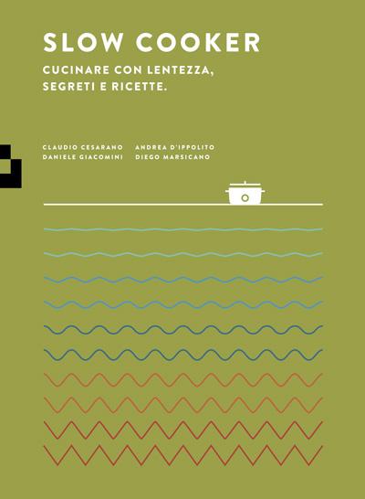 Copertina libro Slow Cooker Cucinare con lentezza, segreti e ricette